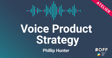 Octobre 2018 – Atelier voice product strategy