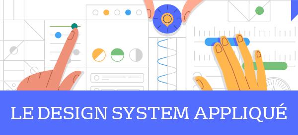 Novembre 2019 – Le Design System appliqué