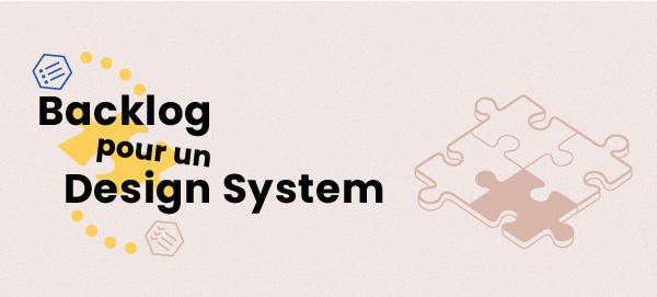 Juillet 2020 – Backlog pour un Design System